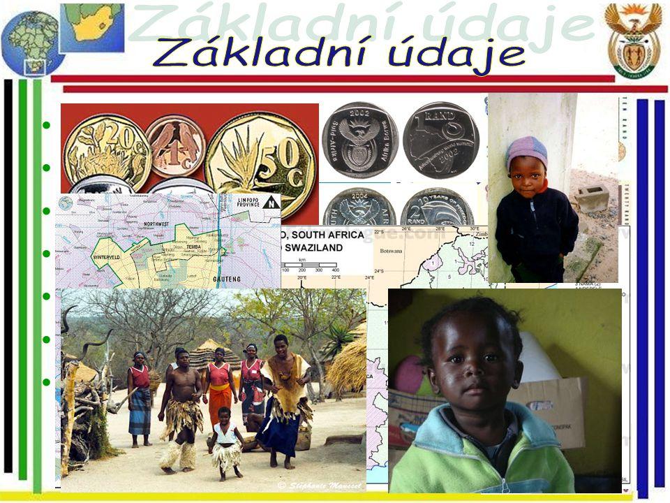Základní údaje Státní zřízení: republika Hlavní město: Tshwane(2005)