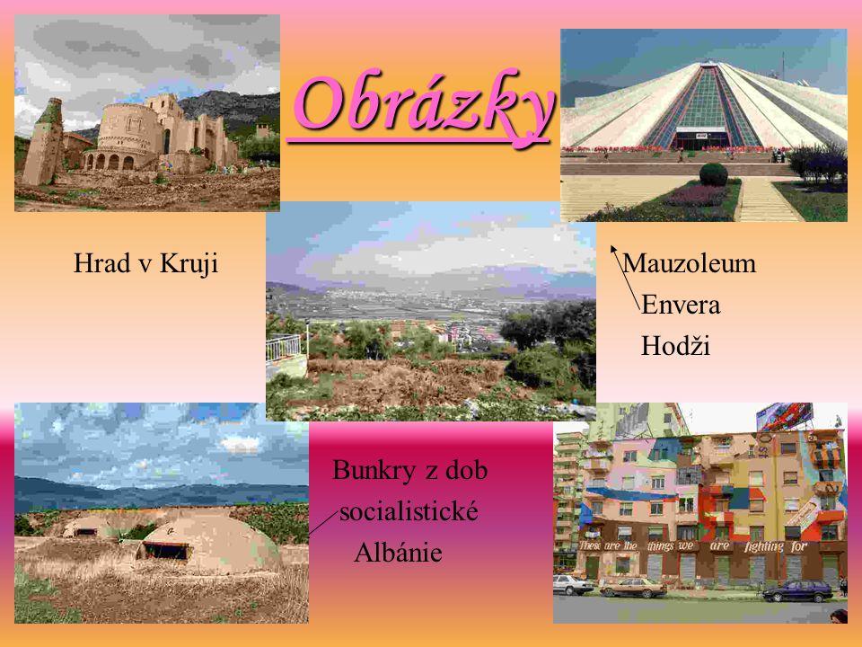 Obrázky Hrad v Kruji Mauzoleum Envera Hodži Bunkry z dob socialistické