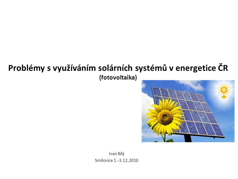 Problémy s využíváním solárních systémů v energetice ČR (fotovoltaika)