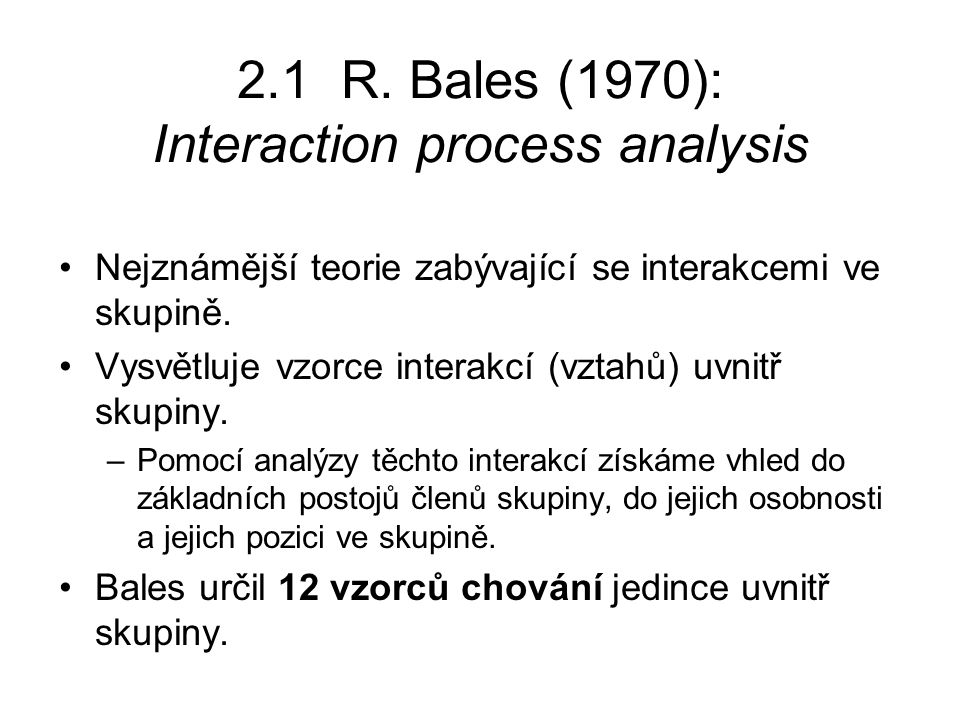 2.1 R. Bales (1970): Interaction process analysis
