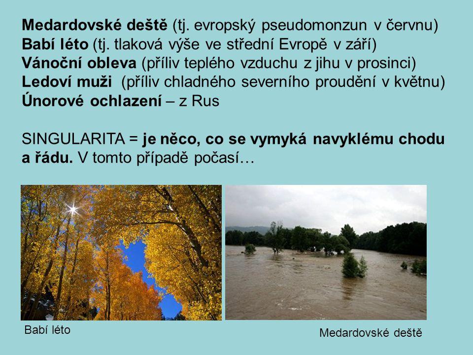 Medardovské deště (tj. evropský pseudomonzun v červnu)