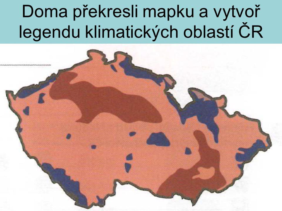 Doma překresli mapku a vytvoř legendu klimatických oblastí ČR