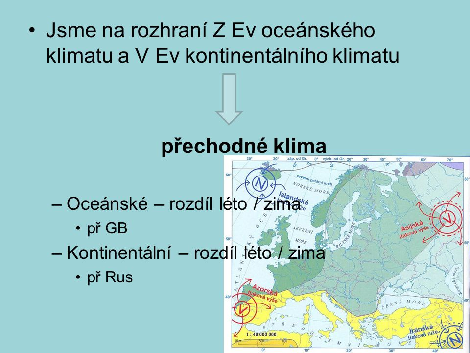 Jsme na rozhraní Z Ev oceánského klimatu a V Ev kontinentálního klimatu