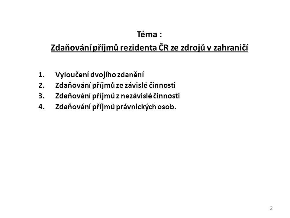 Téma : Zdaňování příjmů rezidenta ČR ze zdrojů v zahraničí