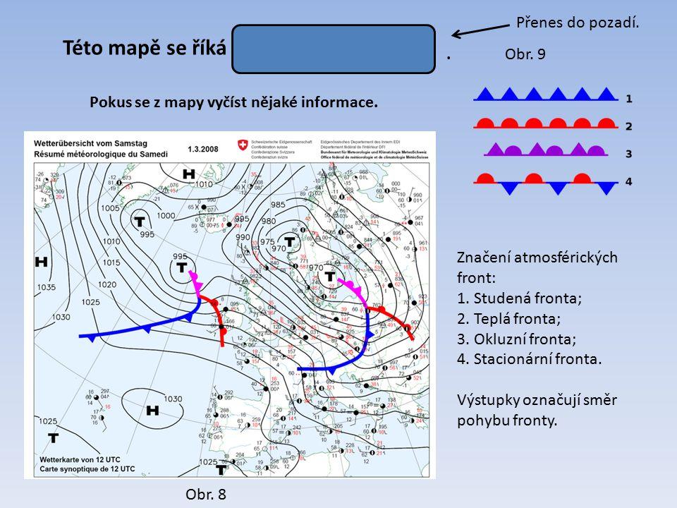 synoptická Této mapě se říká Přenes do pozadí. . Obr. 9