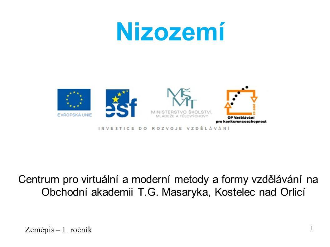 Nizozemí Centrum pro virtuální a moderní metody a formy vzdělávání na Obchodní akademii T.G. Masaryka, Kostelec nad Orlicí.