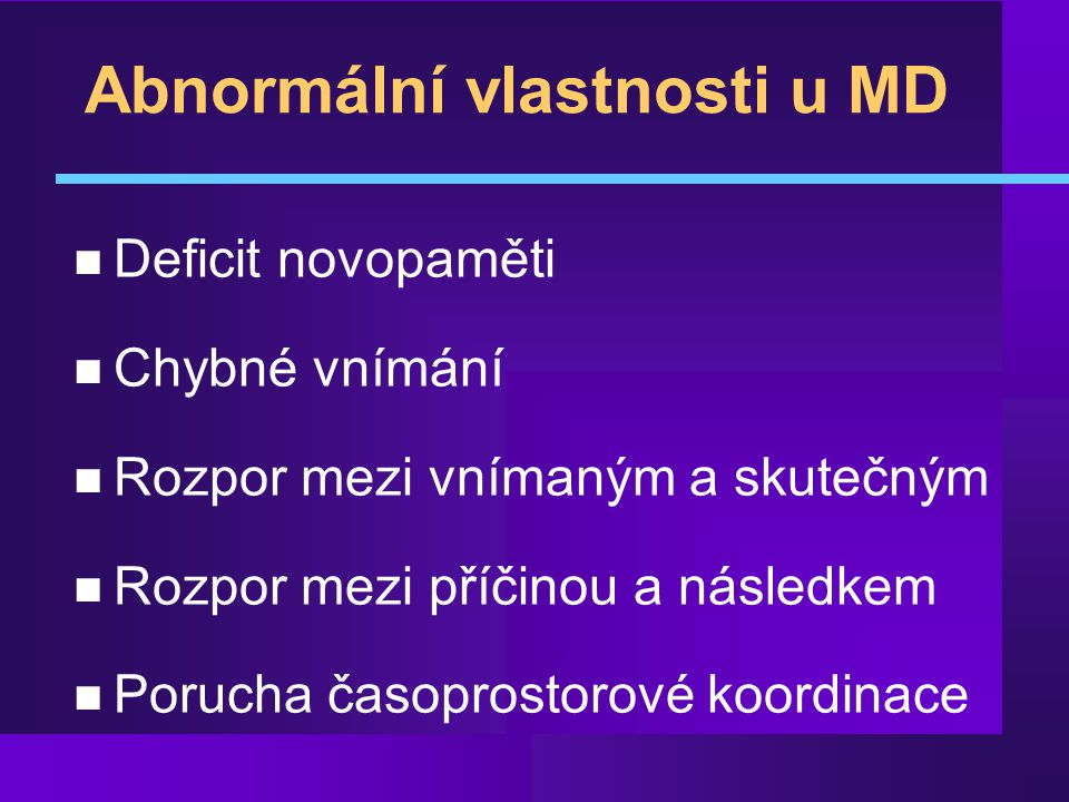 Abnormální vlastnosti u MD