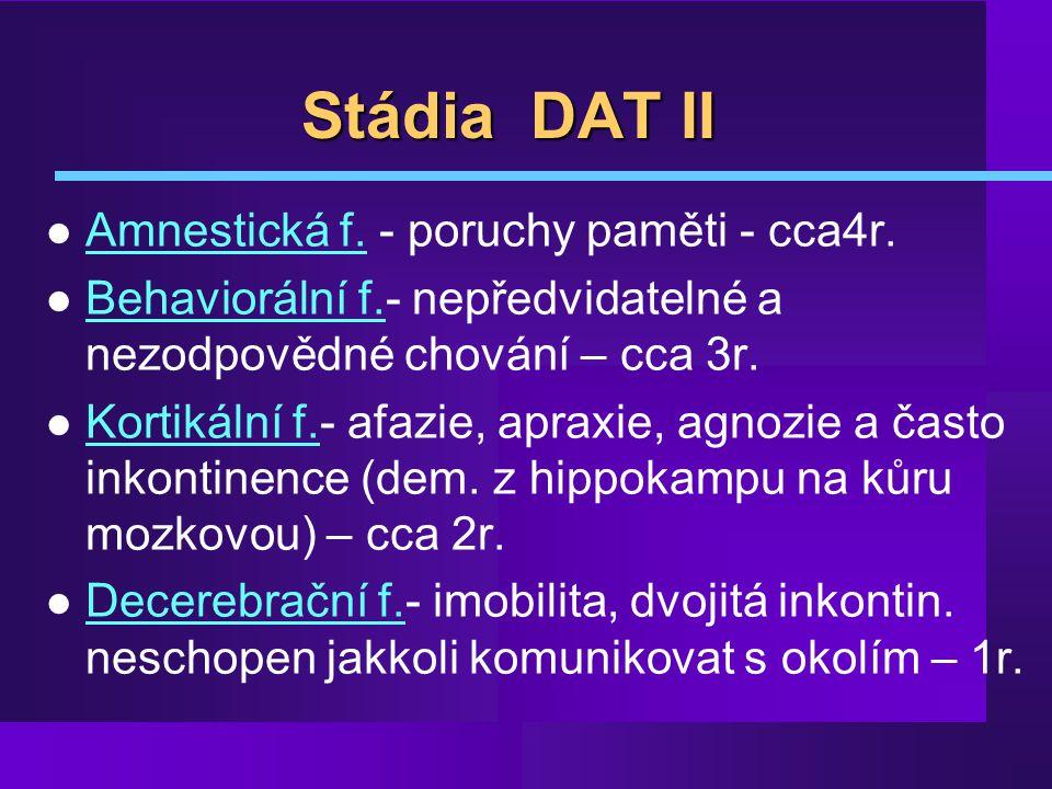 Stádia DAT II Amnestická f. - poruchy paměti - cca4r.