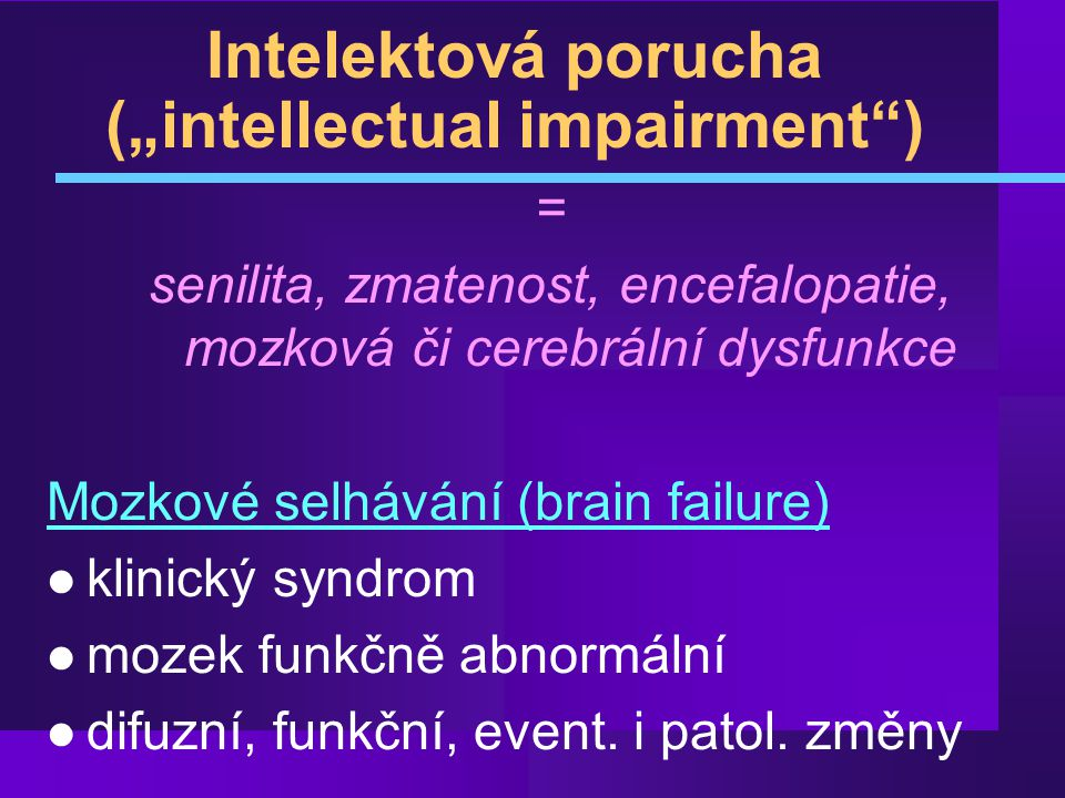 "Intelektová porucha (""intellectual impairment )"