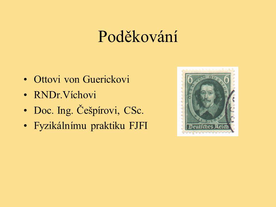 Poděkování Ottovi von Guerickovi RNDr.Víchovi