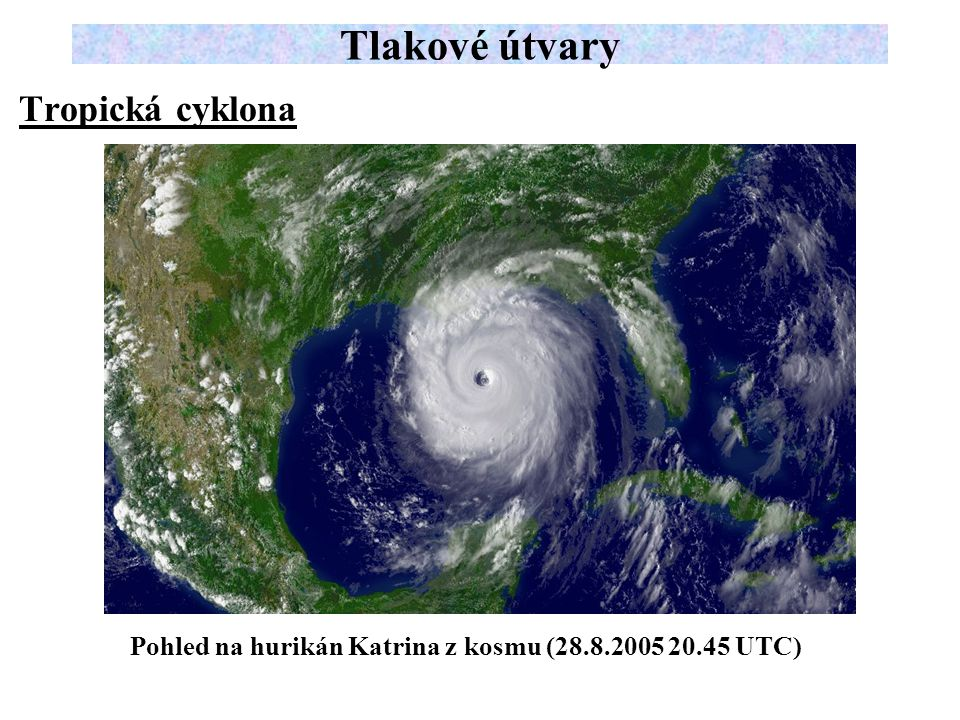 Tlakové útvary Tropická cyklona