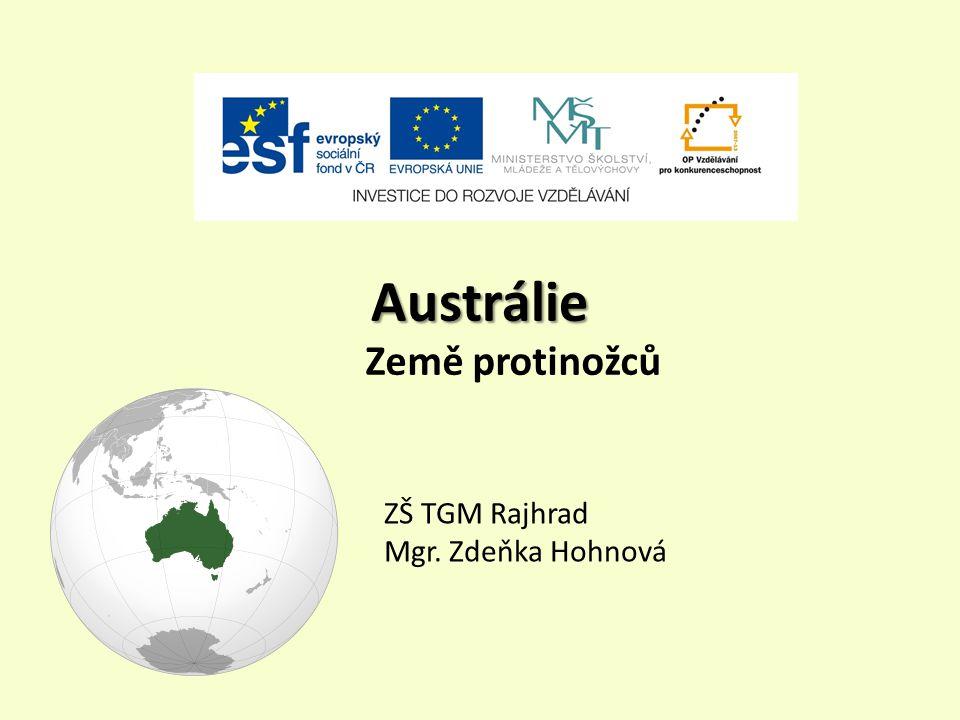 Austrálie Země protinožců ZŠ TGM Rajhrad Mgr. Zdeňka Hohnová