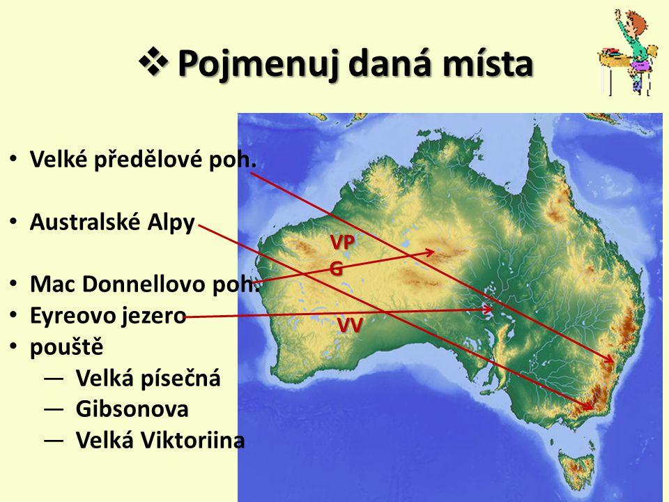 Pojmenuj daná místa Velké předělové poh. Australské Alpy