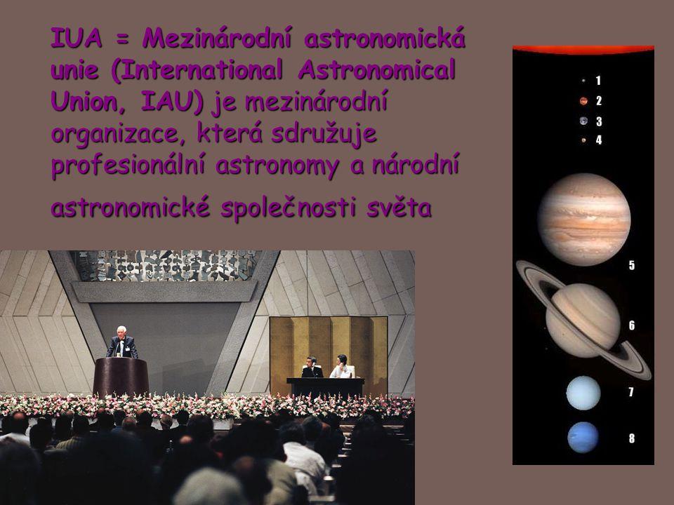 IUA = Mezinárodní astronomická unie (International Astronomical Union, IAU) je mezinárodní organizace, která sdružuje profesionální astronomy a národní astronomické společnosti světa