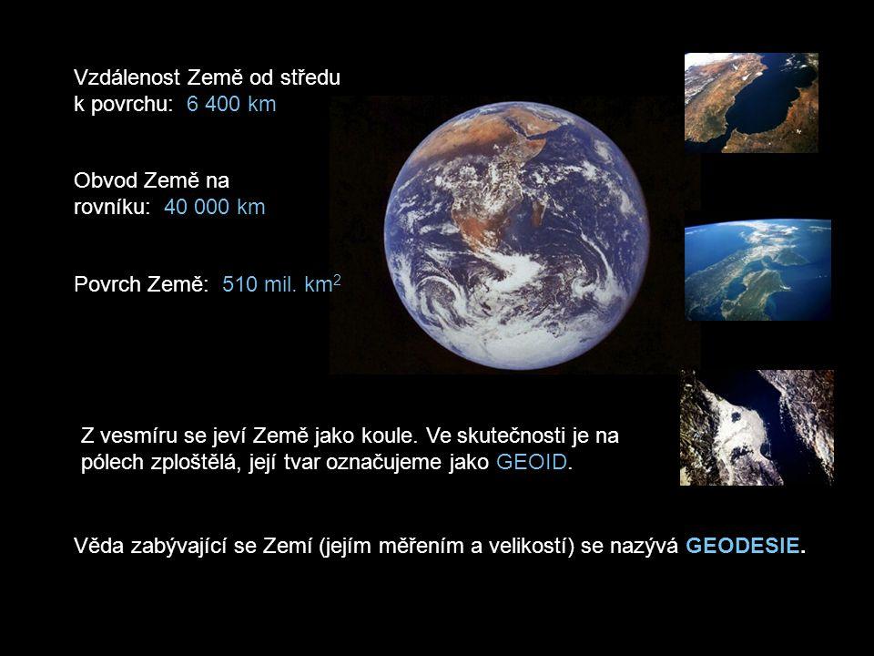 Vzdálenost Země od středu k povrchu: 6 400 km