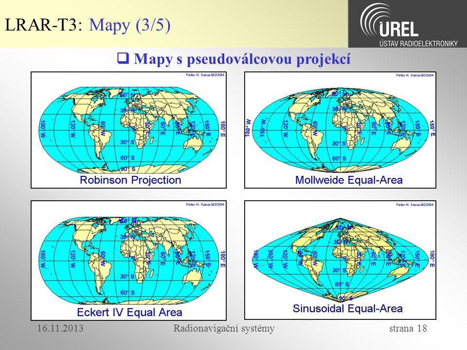 LRAR-T3: Mapy (3/5)  Mapy s pseudoválcovou projekcí 16.11.2013
