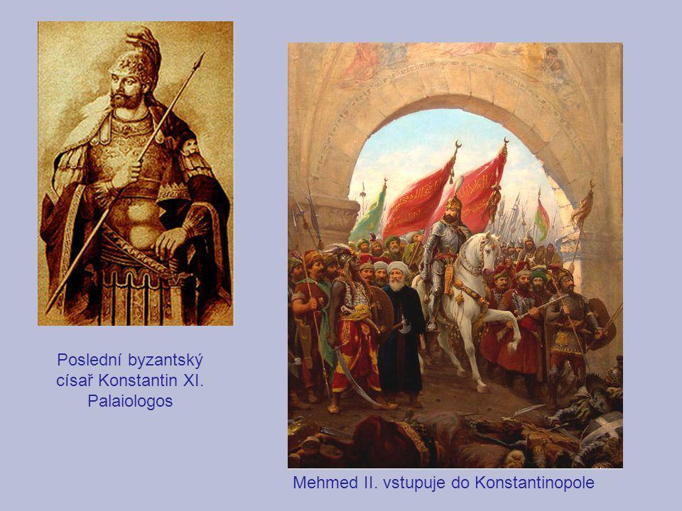 Poslední byzantský císař Konstantin XI. Palaiologos
