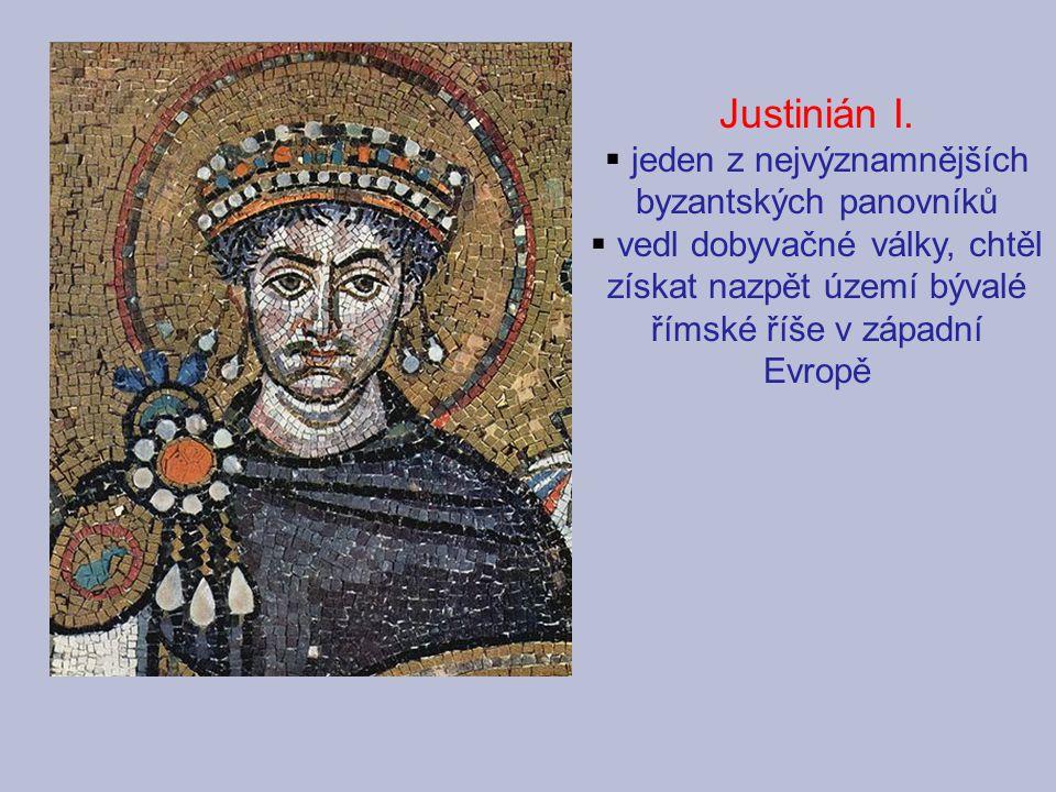Justinián I. jeden z nejvýznamnějších byzantských panovníků