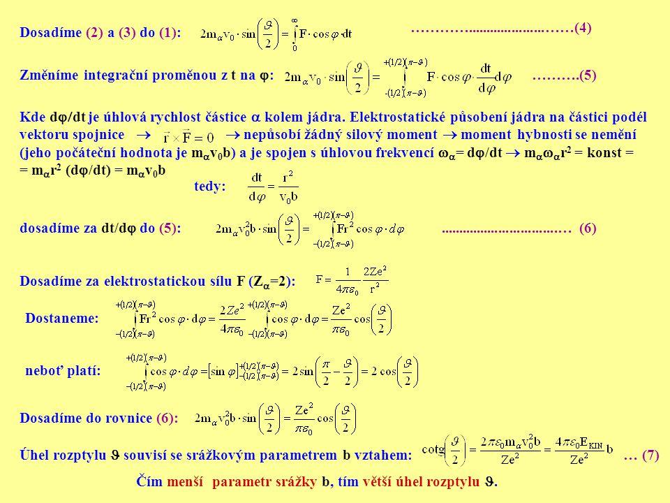 ………….....................……(4) Dosadíme (2) a (3) do (1): Změníme integrační proměnou z t na : ……….(5)