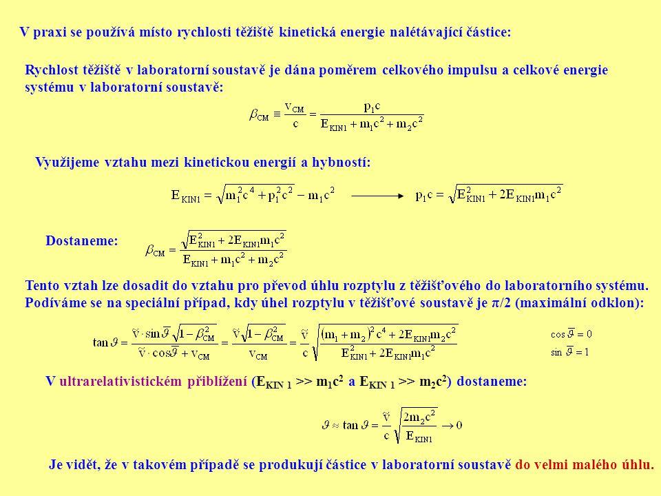 V praxi se používá místo rychlosti těžiště kinetická energie nalétávající částice: