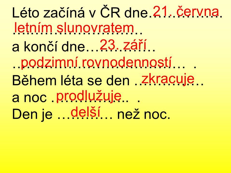 Léto začíná v ČR dne…………….