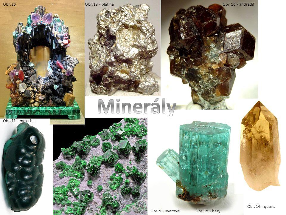 Minerály Obr. 10 Obr. 13 - platina Obr. 10 - andradit