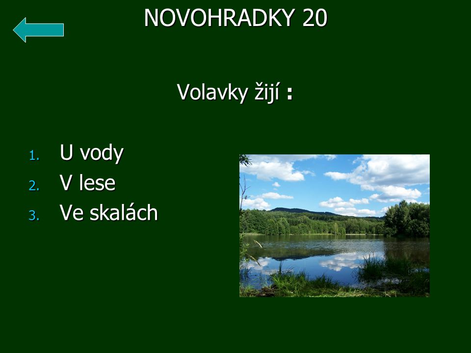 NOVOHRADKY 20 Volavky žijí : U vody V lese Ve skalách