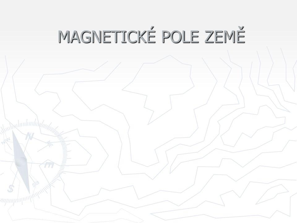 MAGNETICKÉ POLE ZEMĚ