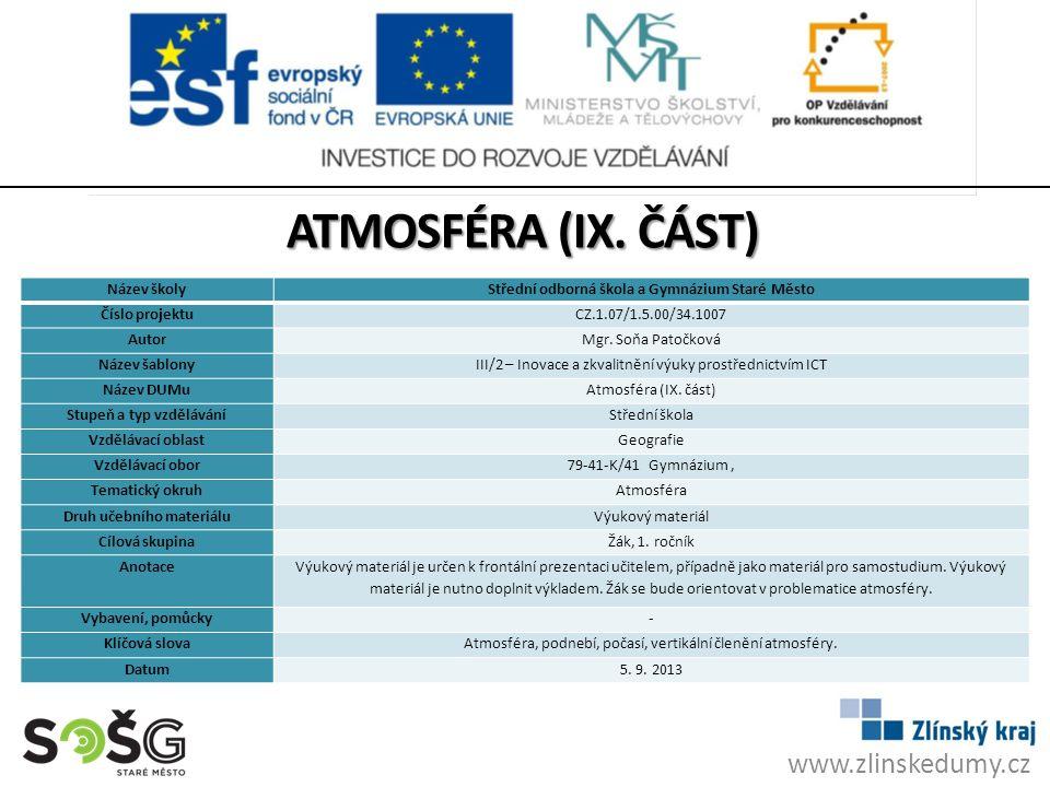 Atmosféra (IX. Část) www.zlinskedumy.cz Název školy