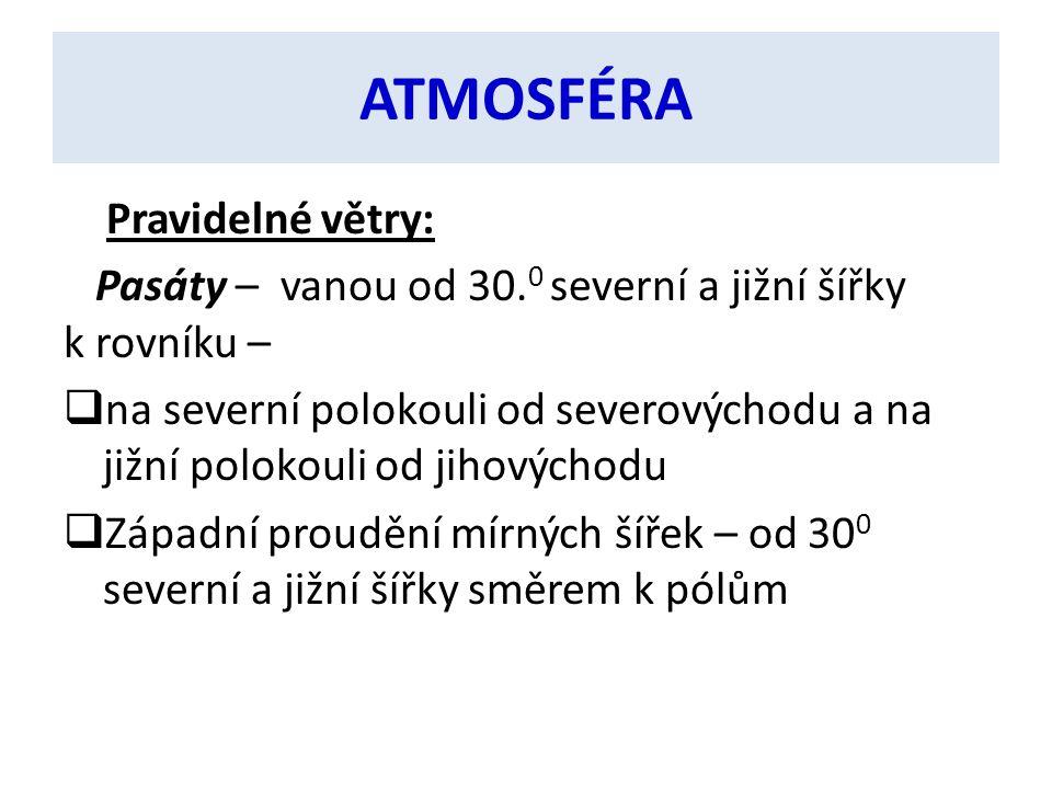 ATMOSFÉRA Pravidelné větry: