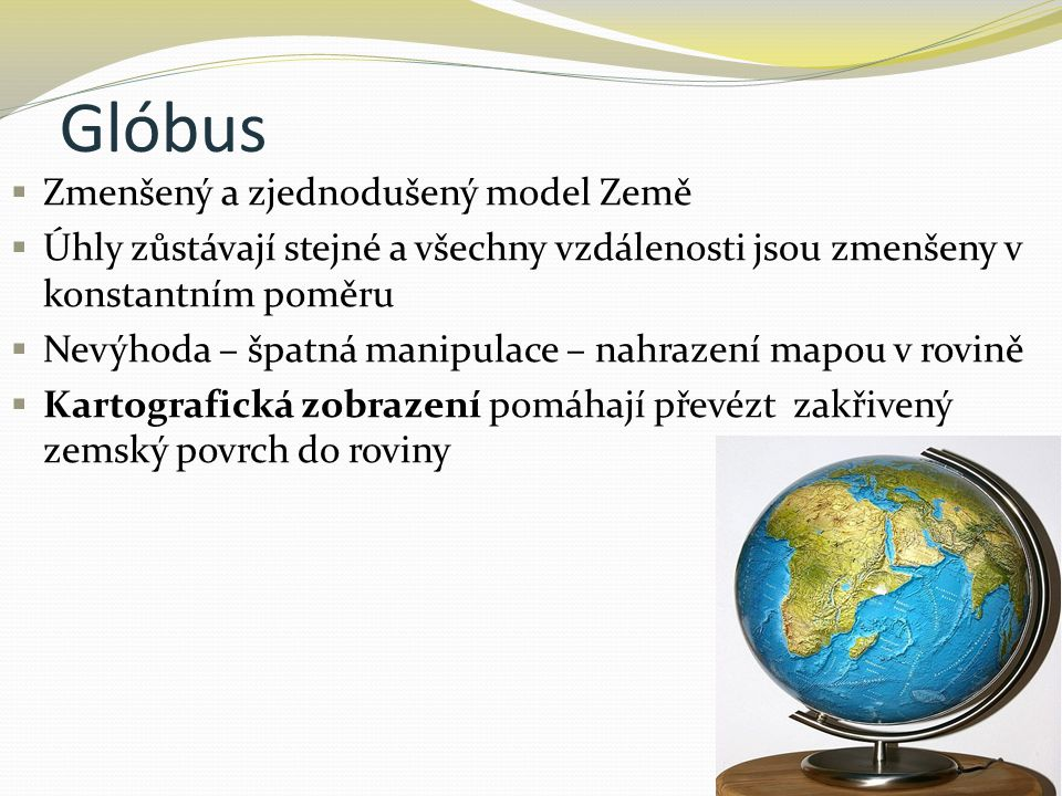 Glóbus Zmenšený a zjednodušený model Země