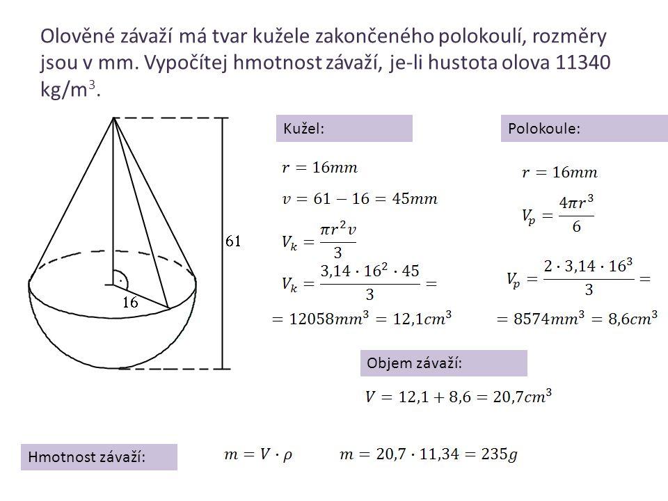 Olověné závaží má tvar kužele zakončeného polokoulí, rozměry jsou v mm