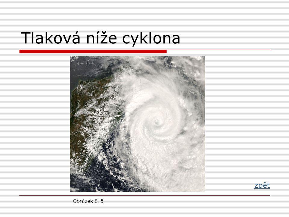 Tlaková níže cyklona zpět zpět Obrázek č. 5