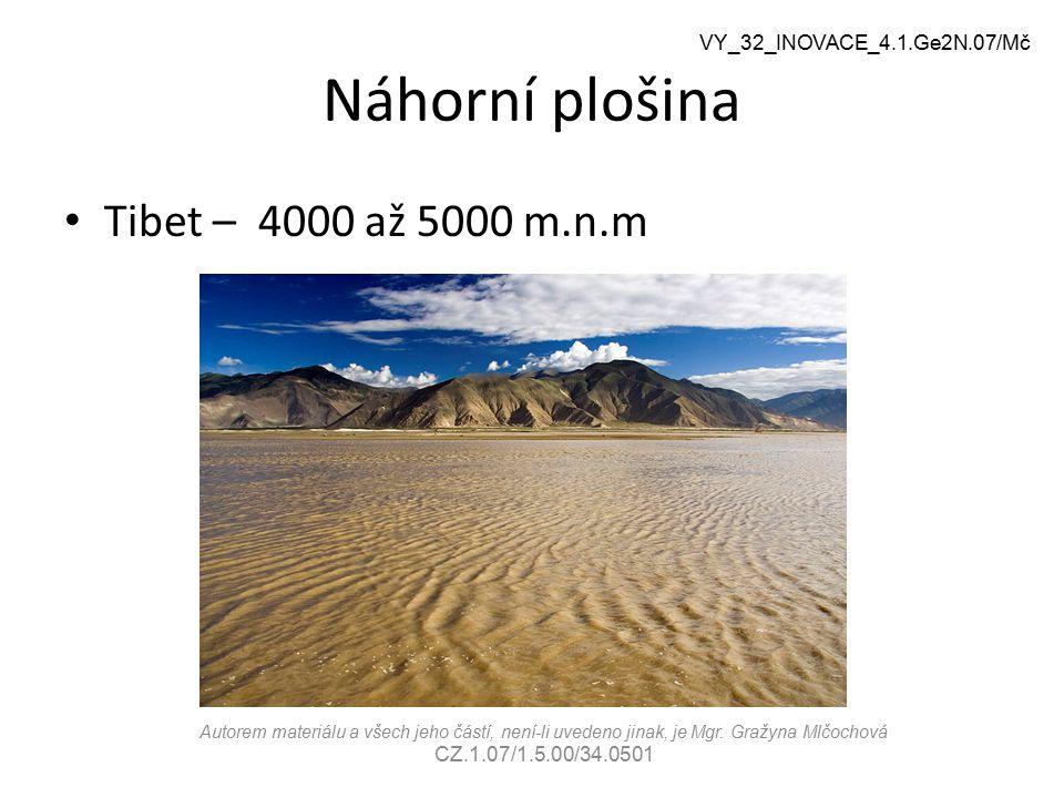 Náhorní plošina Tibet – 4000 až 5000 m.n.m