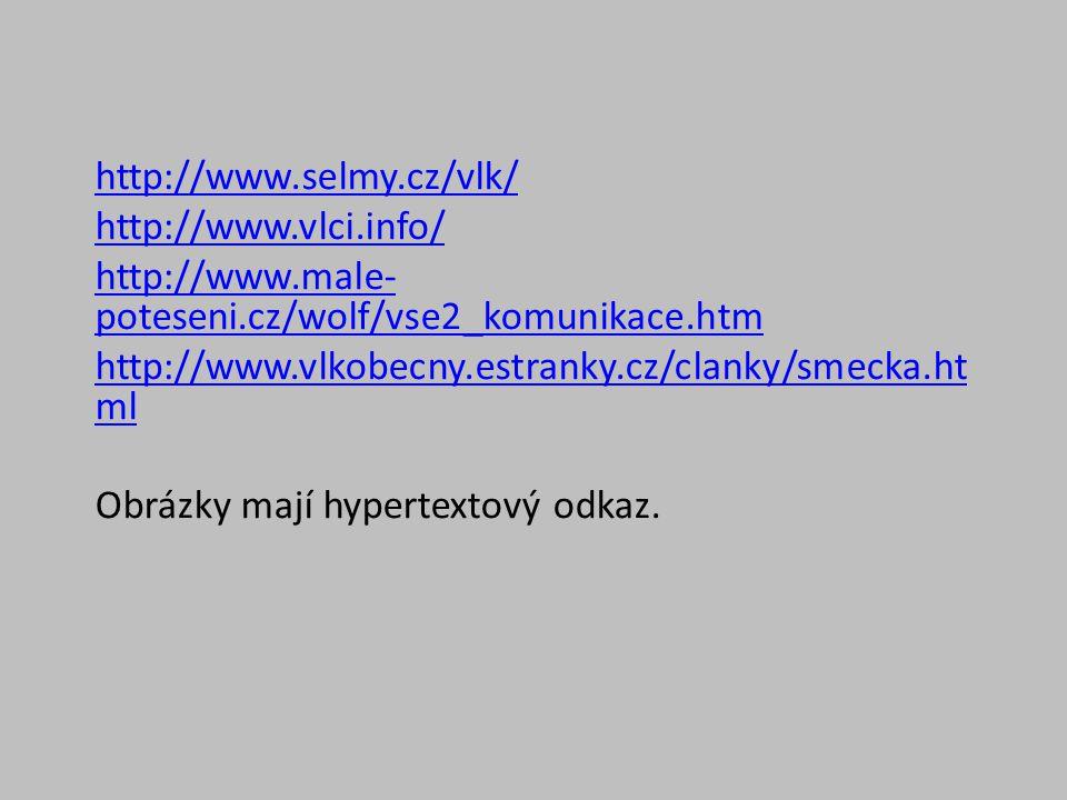 http://www.selmy.cz/vlk/ http://www.vlci.info/ http://www.male-poteseni.cz/wolf/vse2_komunikace.htm.