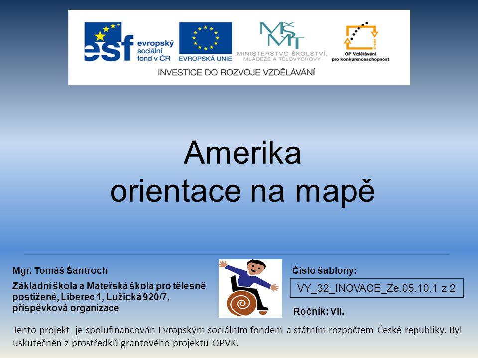Amerika orientace na mapě VY_32_INOVACE_Ze.05.10.1 z 2