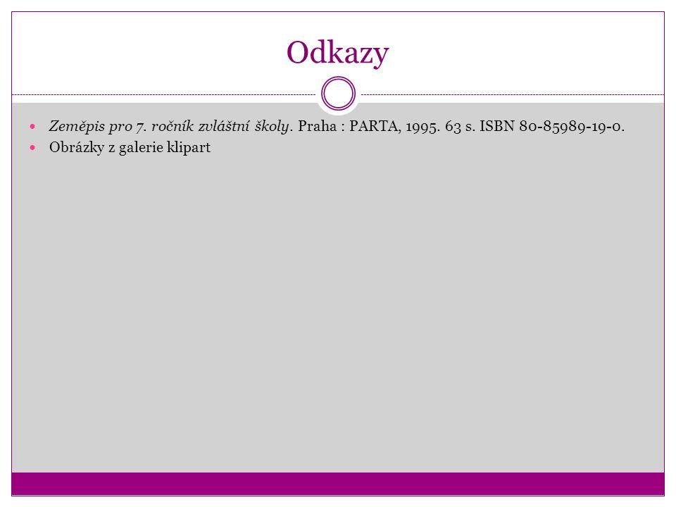 Odkazy Zeměpis pro 7. ročník zvláštní školy. Praha : PARTA, 1995.