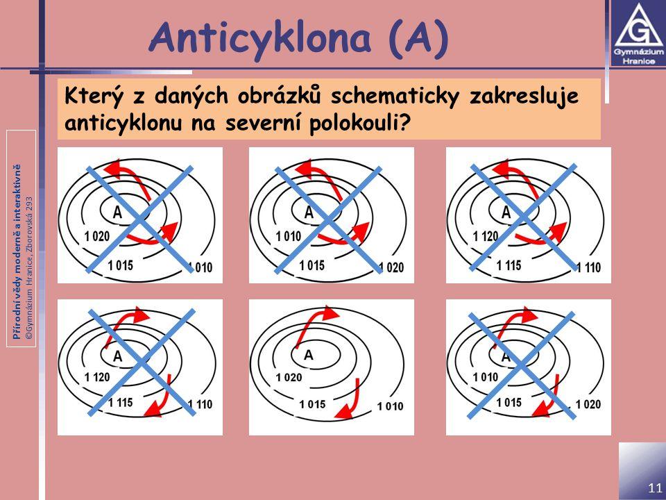Anticyklona (A) Který z daných obrázků schematicky zakresluje anticyklonu na severní polokouli