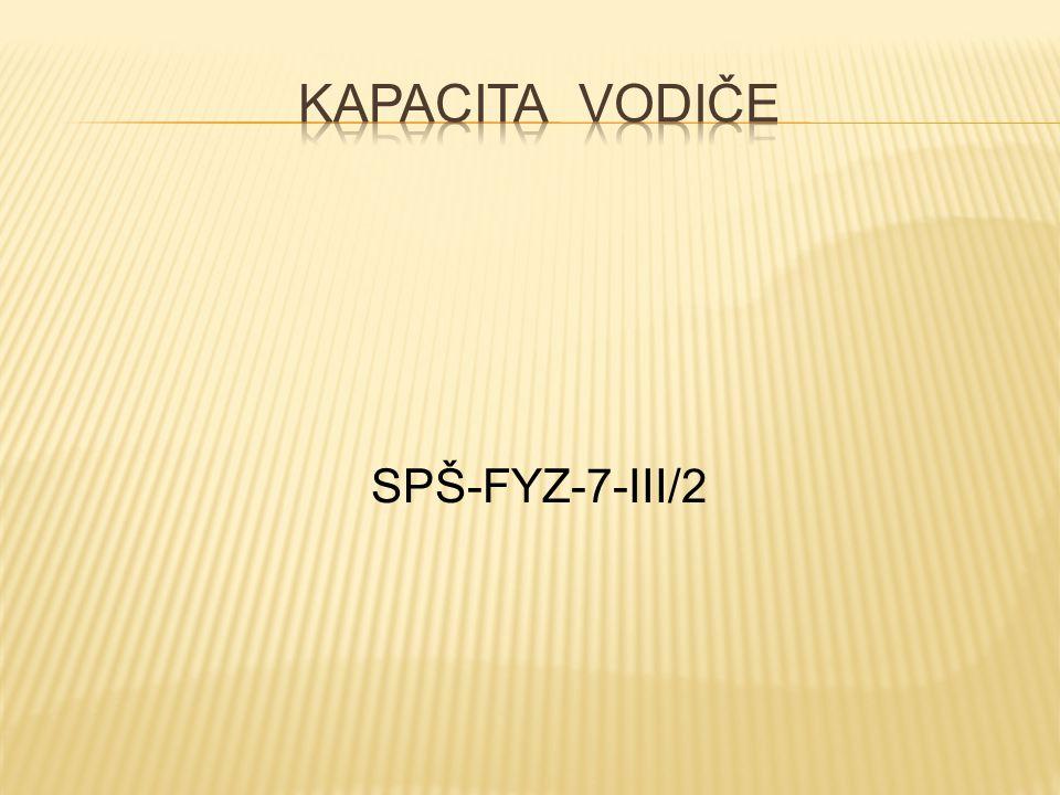 Kapacita vodiče SPŠ-FYZ-7-III/2