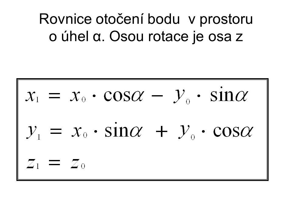 Rovnice otočení bodu v prostoru o úhel α. Osou rotace je osa z