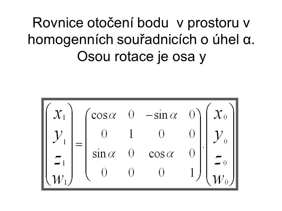 Rovnice otočení bodu v prostoru v homogenních souřadnicích o úhel α