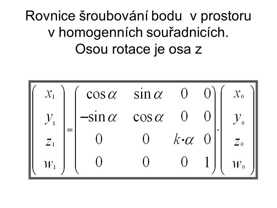 Rovnice šroubování bodu v prostoru v homogenních souřadnicích