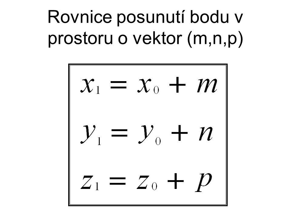 Rovnice posunutí bodu v prostoru o vektor (m,n,p)