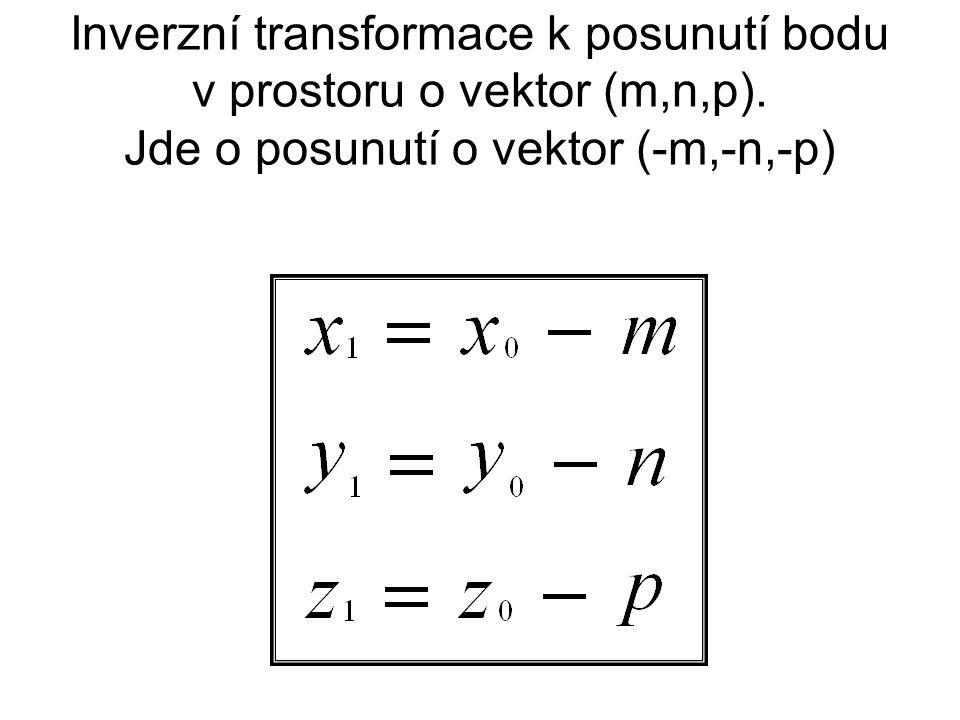 Inverzní transformace k posunutí bodu v prostoru o vektor (m,n,p)