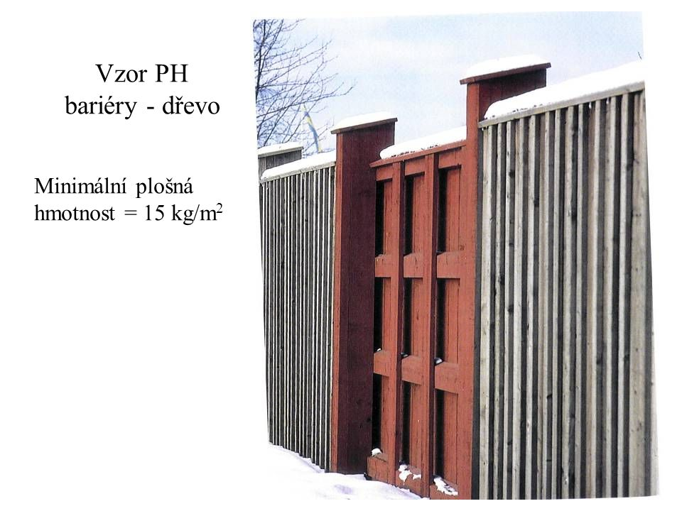 Vzor PH bariéry - dřevo Minimální plošná hmotnost = 15 kg/m2