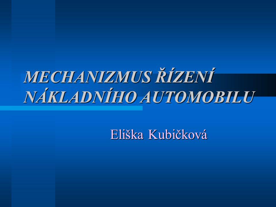 MECHANIZMUS ŘÍZENÍ NÁKLADNÍHO AUTOMOBILU