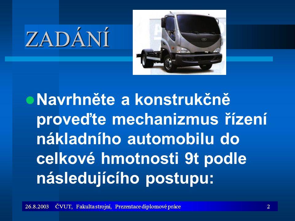 ZADÁNÍ Navrhněte a konstrukčně proveďte mechanizmus řízení nákladního automobilu do celkové hmotnosti 9t podle následujícího postupu:
