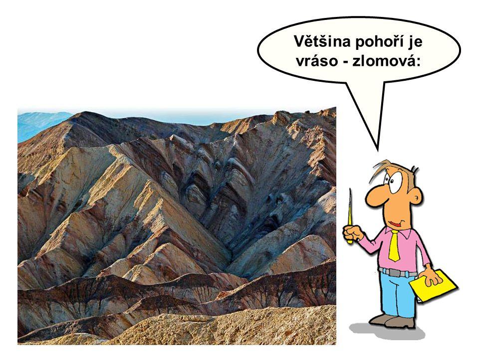 Většina pohoří je vráso - zlomová: