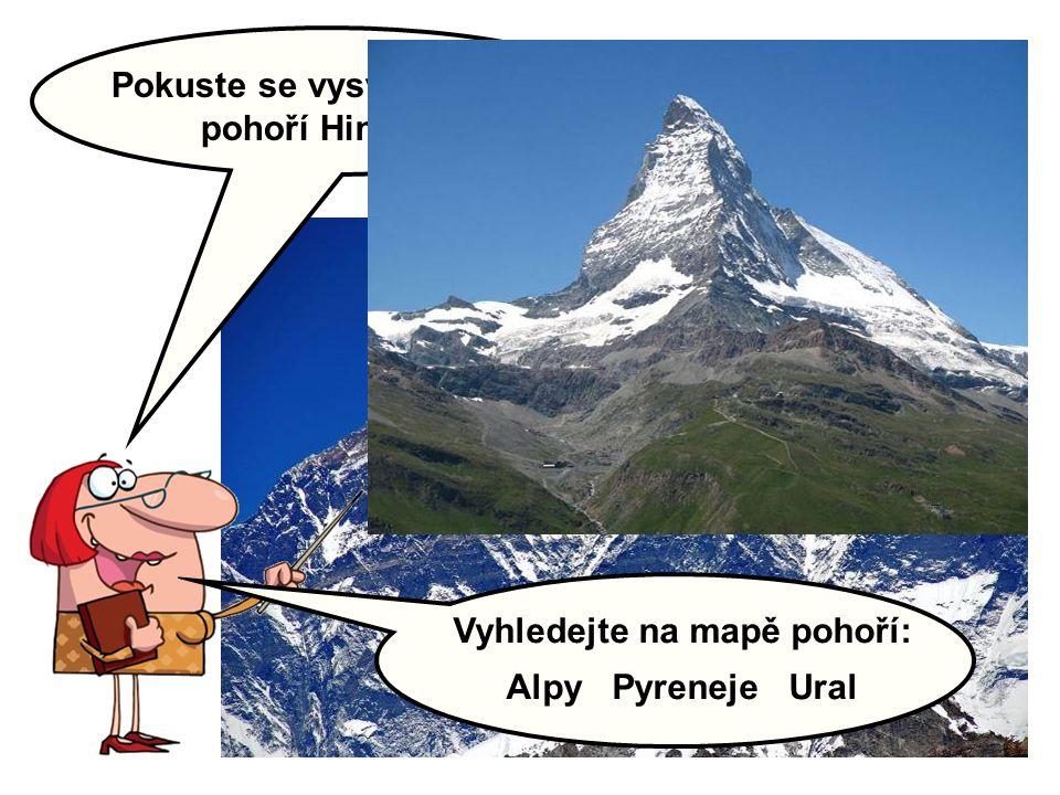 Pokuste se vysvětlit vznik pohoří Himálaj: Vyhledejte na mapě pohoří: