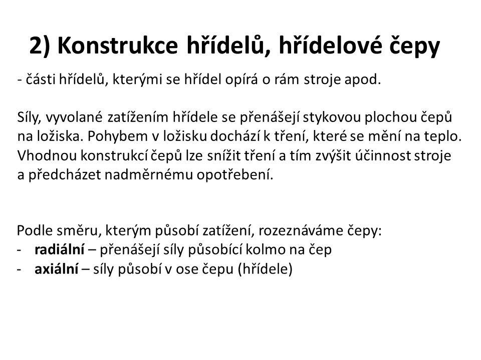 2) Konstrukce hřídelů, hřídelové čepy